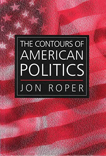 9780745620619: The Contours of American Politics: An Introduction