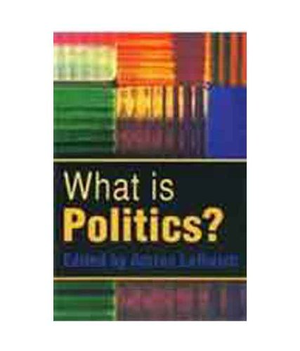9780745621012: What Is Politics: the Activity and its Study