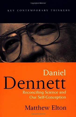 9780745621173: Daniel Dennett: Reconciling Science and Our Self-Conception
