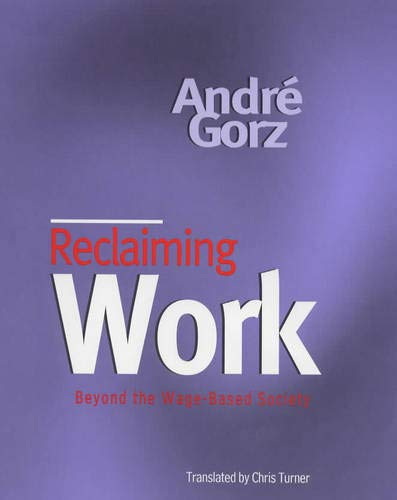 9780745621272: Reclaiming Work: Beyond the Wage-based Society