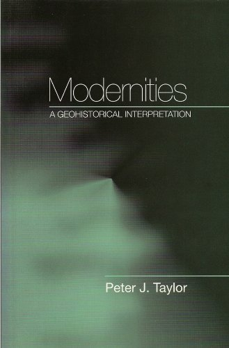 Modernities: A Geohistorical Interpretation: TAYLOR