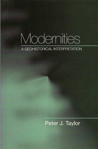 9780745621302: Modernities. A geohistorical interpretation