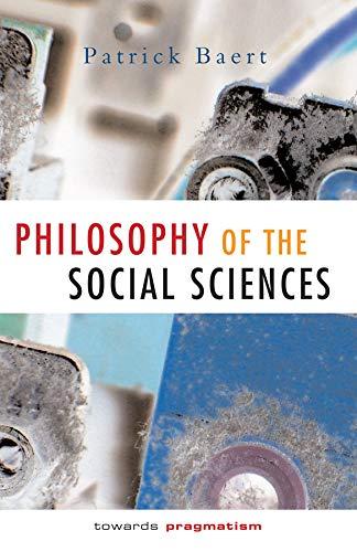 9780745622460: Philosophy of the Social Sciences: Towards Pragmatism