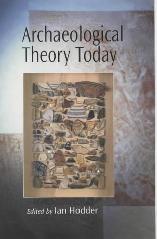 9780745622682: Archaeological Theory Today