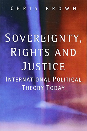 9780745623030: Sovereignity, Rights, and Justice: International Political Theory Today