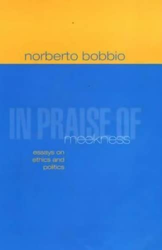 9780745623085: In Praise of Meekness: Essays on Ethnics and Politics