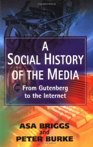 9780745623757: A Social History of the Media: From Gutenburg to the Internet