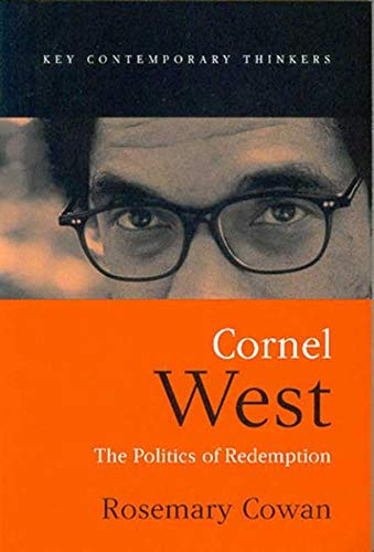 9780745624921: Cornel West: The Politics of Redemption (Key Contemporary Thinkers)