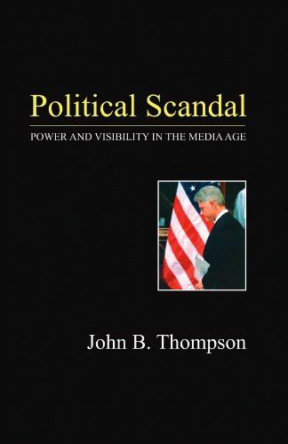 9780745625492: Political Scandal: Power and Visability in the Media Age