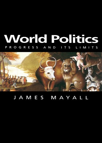 9780745625898: World Politics: Progress and its Limits (Themes for the 21st Century)