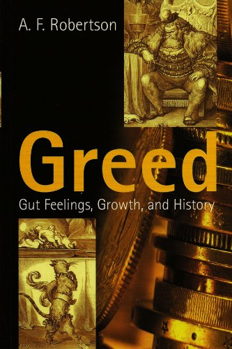 9780745626062: Greed: Gut Feelings, Growth, and History