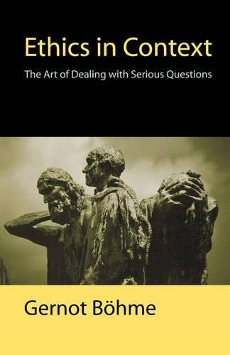 9780745626390: Ethics in Context: The Art of Dealing with Serious Questions