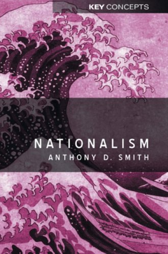 9780745626581: Nationalism: Theory, Ideology, History