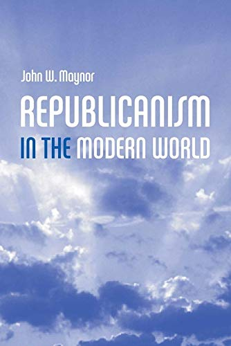 9780745628073: Republicanism in the Modern World