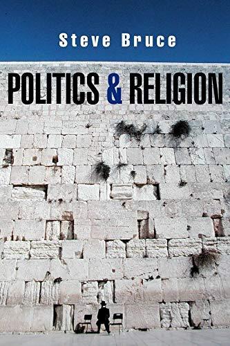 Politics and Religion (Hardback): Steve Bruce