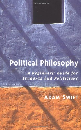 Political Philosophy: A Beginner's Guide for Students: Swift, Adam