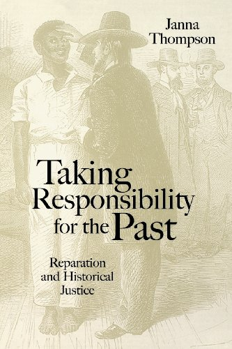 9780745628851: Taking Responsibility for the Past: Reparation and Historical Injustice
