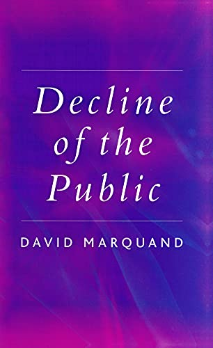 9780745629094: Decline of the Public: The Hollowing Out of Citizenship