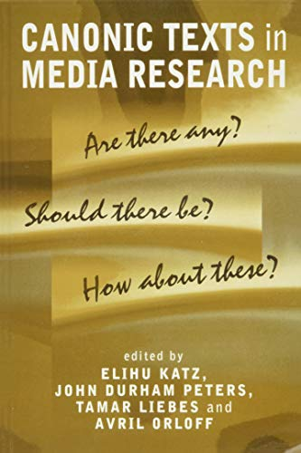 9780745629346: Canonic Texts in Media Research: Are There Any? Should There Be? How About These?