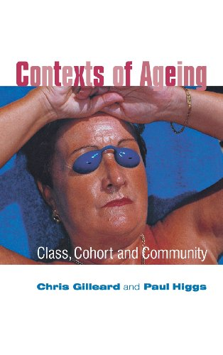 9780745629490: Contexts of Ageing: Class, Cohort and Community