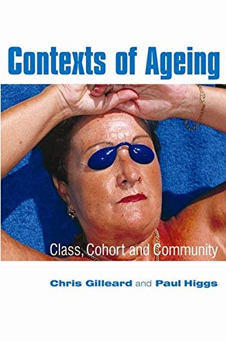 9780745629506: Contexts of Ageing: Class, Cohort and Community