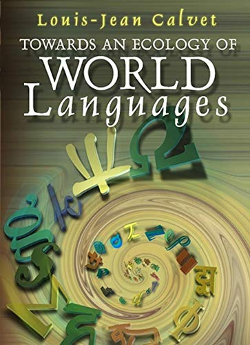 9780745629551: Towards an Ecology of World Languages