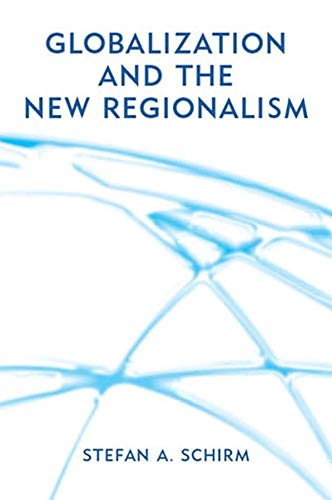 9780745629698: Globalization and the New Regionalism: Global Markets, Domestic Politics and Regional Cooperation