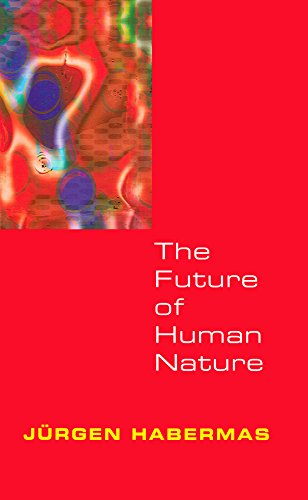 The Future of Human Nature: Habermas, Jürgen
