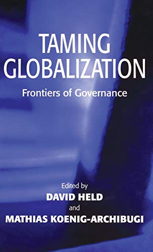 9780745630762: Taming Globalization: Frontiers of Governance