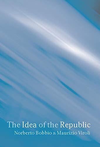 The Idea of the Republic (0745630960) by Norberto Bobbio; Maurizio Viroli
