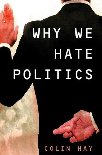 9780745630991: Why We Hate Politics