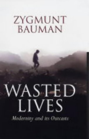 9780745631646: Wasted Lives: Modernity and Its Outcasts