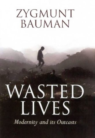 9780745631653: Wasted Lives: Modernity and Its Outcasts