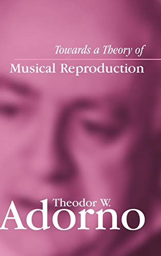 9780745631981: Towards a Theory of Musical Reproduction: Notes, a Draft and Two Schemata