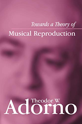 9780745631998: Towards a Theory of Musical Reproduction: Notes, a Draft and Two Schemata