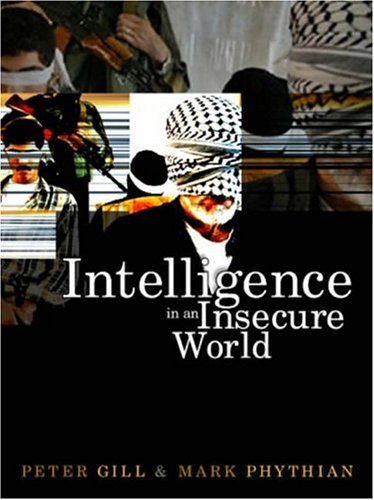 9780745632445: Intelligence in an Insecure World: Surveillance, Spies and Snouts