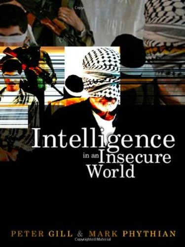 9780745632452: Intelligence in an Insecure World: Surveillance, Spies and Snouts