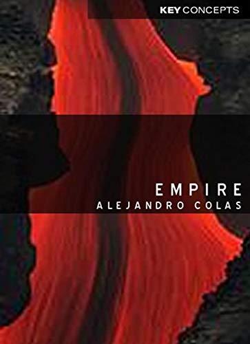 Empire (Key Concepts series): Colas, Dr Alejandro