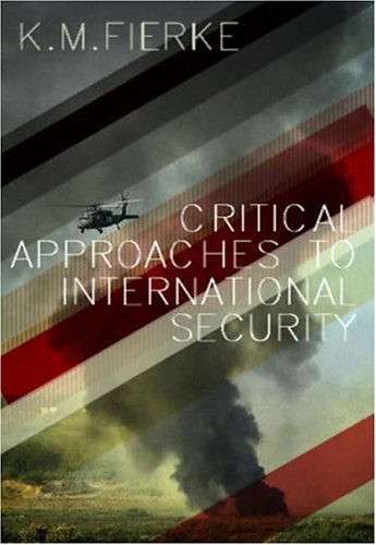 9780745632926: Critical Approaches to International Security
