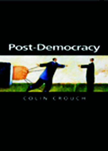 9780745633152: Crouch, C: Post-Democracy (Themes for the 21st Century)