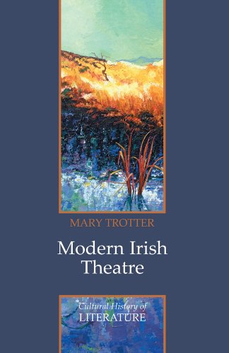 Modern Irish Theatre (Cultural History of Literature): Mary Trotter