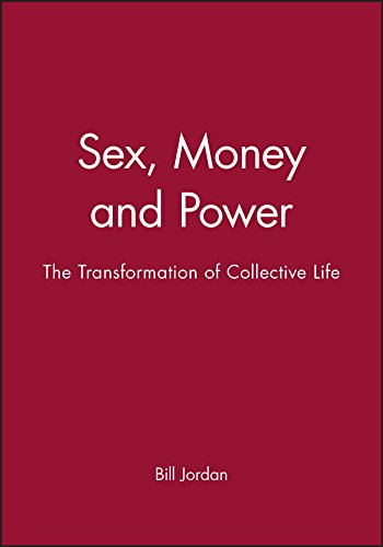 9780745633503: Sex, Money and Power: The Transformation of Collective Life