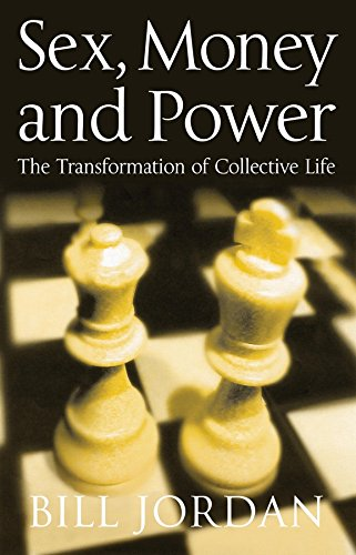 9780745633510: Sex, Money and Power: The Transformation of Collective Life