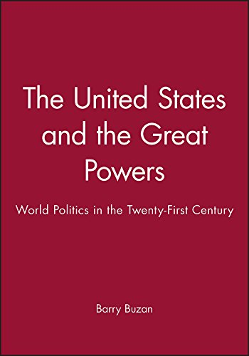 9780745633756: The United States and the Great Powers: World Politics in the Twenty-First Century