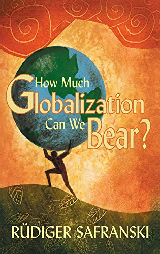 9780745633886: How Much Globalization Can We Bear?