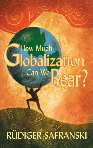 9780745633893: How Much Globalization Can We Bear?