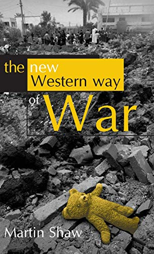 9780745634104: The New Western Way of War: Risk-Transfer War and its Crisis in Iraq