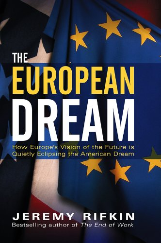9780745634241: The European Dream: How Europe's Vision of the Future is Quietly Eclipsing the American Dream
