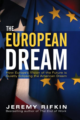 9780745634258: The European Dream: How Europe's Vision of the Future Is Quietly Eclipsing the American Dream