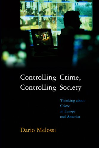 9780745634289: Controlling Crime, Controlling Society: Thinking About Crime in Europe and America